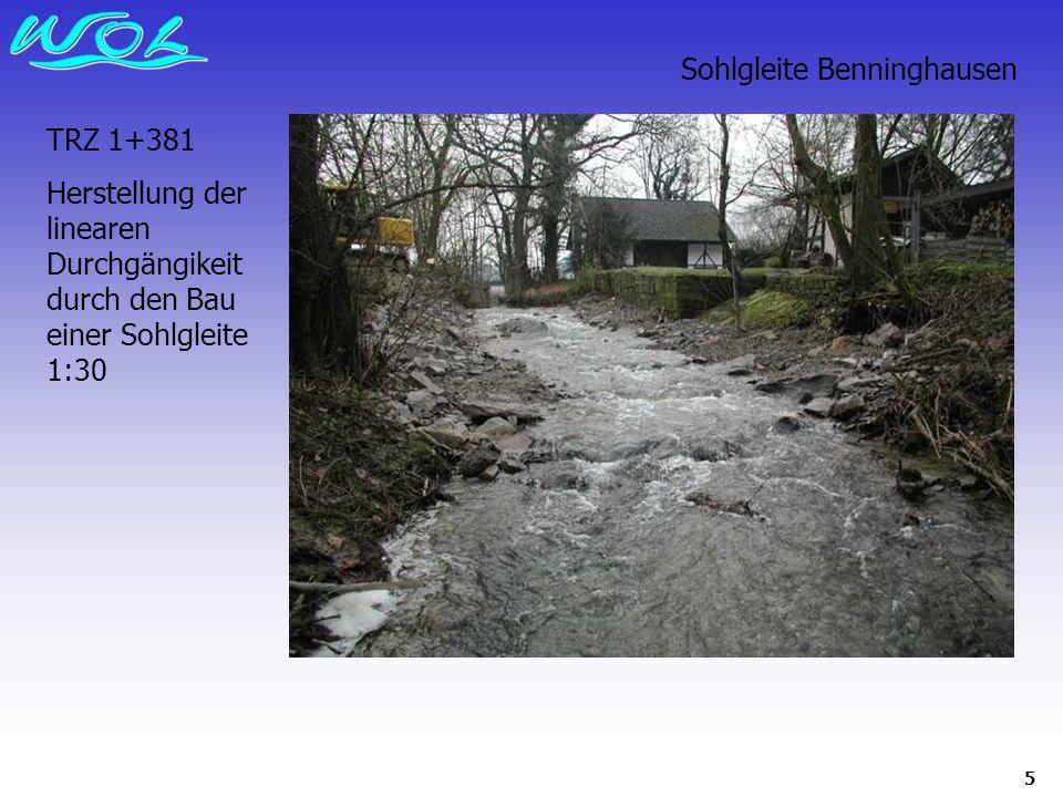 5 Sohlgleite Benninghausen TRZ 1+381 Herstellung der linearen Durchgängikeit durch den Bau einer Sohlgleite 1:30