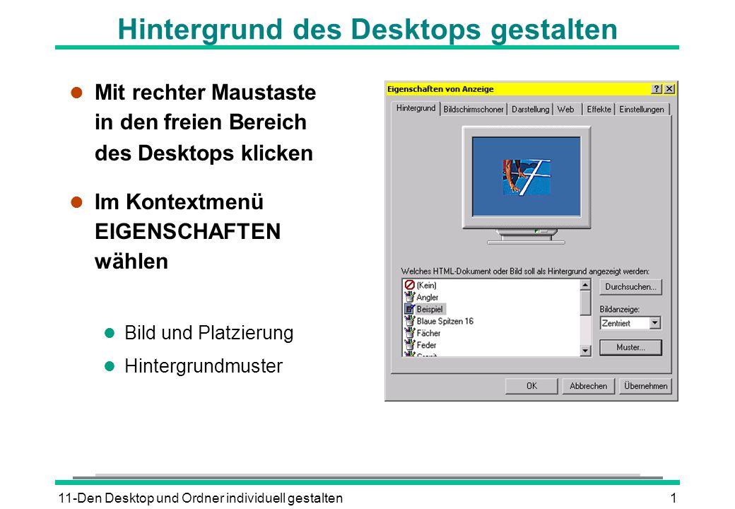 11-Den Desktop und Ordner individuell gestalten1 Hintergrund des Desktops gestalten l Mit rechter Maustaste in den freien Bereich des Desktops klicken