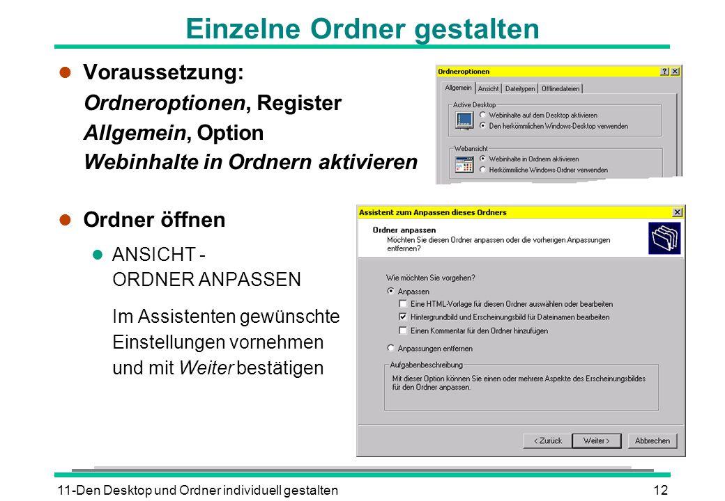 11-Den Desktop und Ordner individuell gestalten12 Einzelne Ordner gestalten l Voraussetzung: Ordneroptionen, Register Allgemein, Option Webinhalte in
