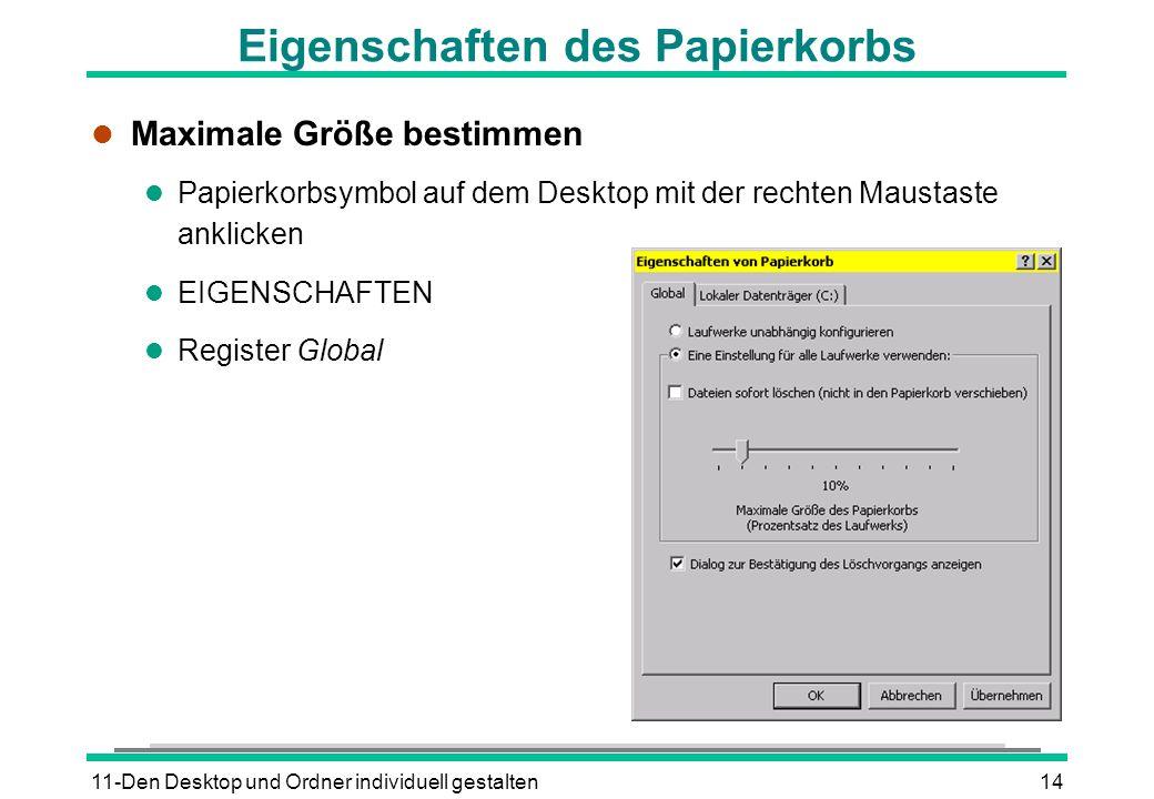 11-Den Desktop und Ordner individuell gestalten14 Eigenschaften des Papierkorbs l Maximale Größe bestimmen l Papierkorbsymbol auf dem Desktop mit der