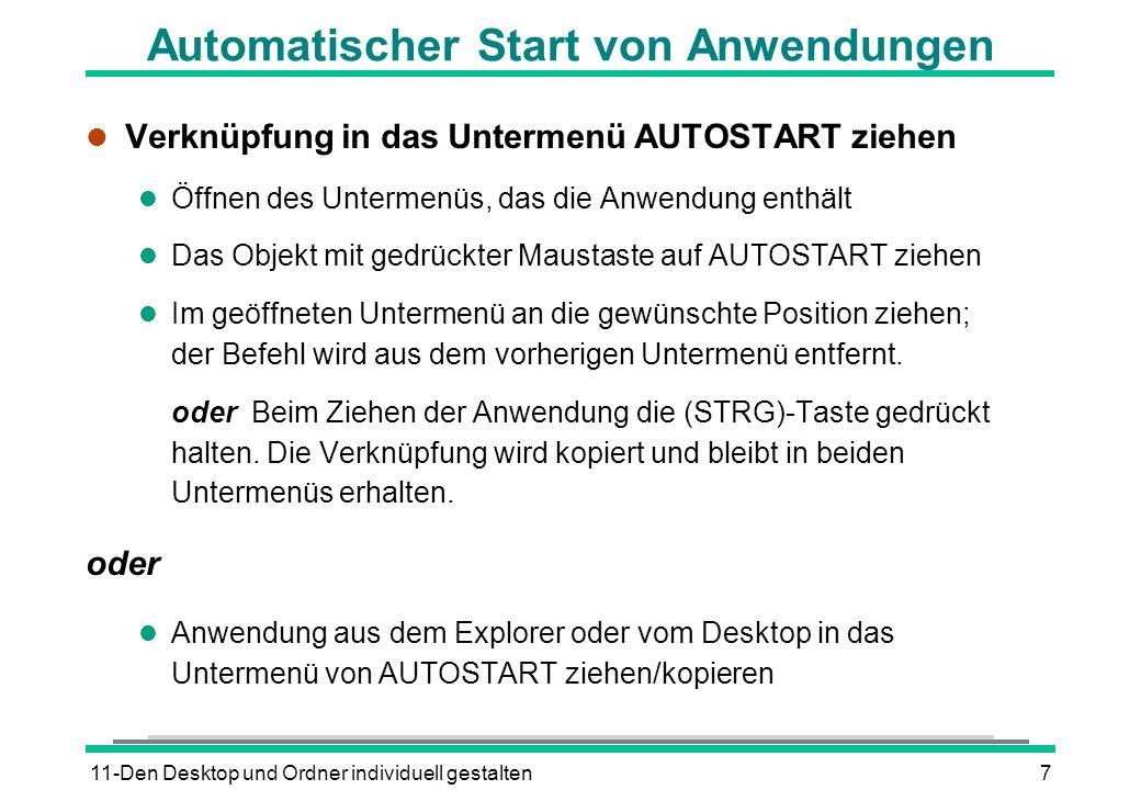 11-Den Desktop und Ordner individuell gestalten7 Automatischer Start von Anwendungen l Verknüpfung in das Untermenü AUTOSTART ziehen l Öffnen des Unte