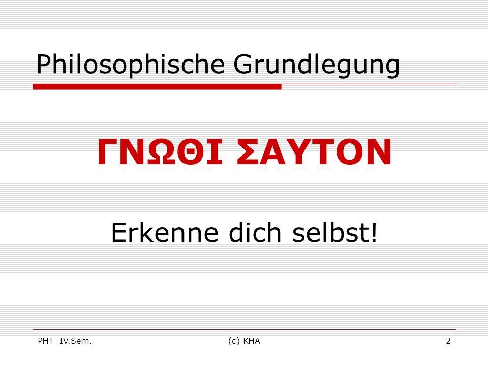 PHT IV.Sem.(c) KHA3 Philosophische Grundlegung Sapere aude.