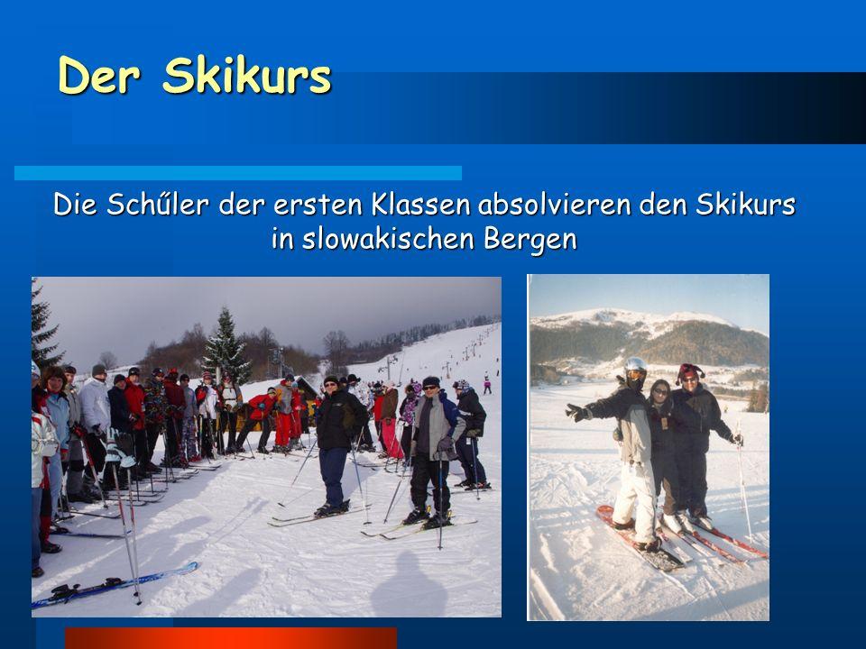Der Skikurs Die Schűler der ersten Klassen absolvieren den Skikurs in slowakischen Bergen