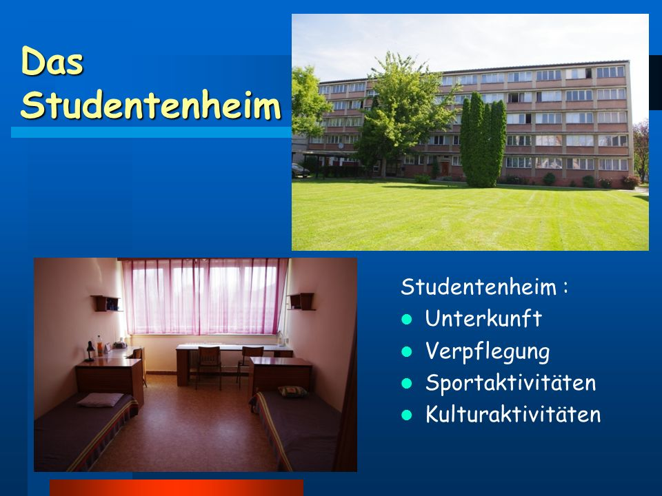 Das Studentenheim Studentenheim : Unterkunft Verpflegung Sportaktivitäten Kulturaktivitäten