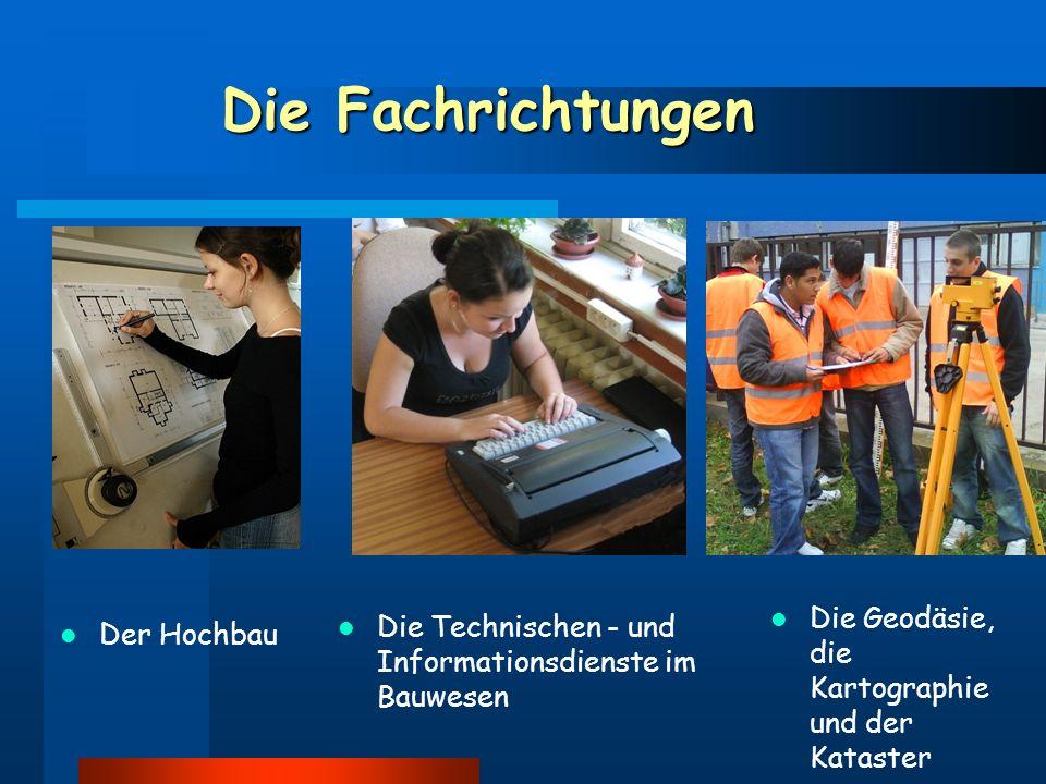 Die Fachrichtungen Der Hochbau Die Technischen - und Informationsdienste im Bauwesen Die Geodäsie, die Kartographie und der Kataster