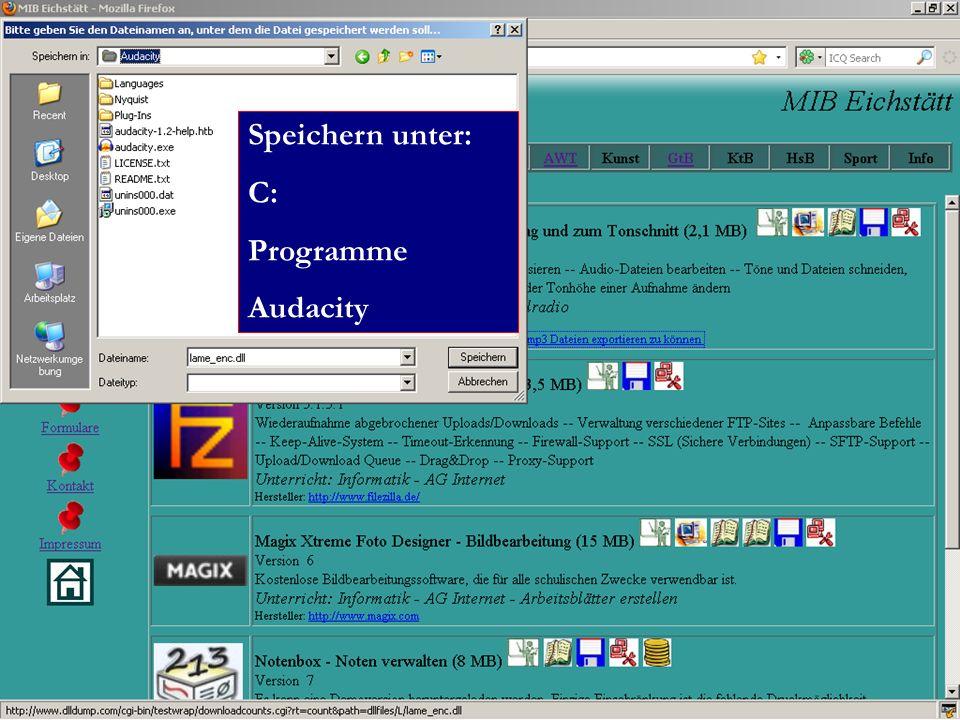 Speichern unter: C: Programme Audacity