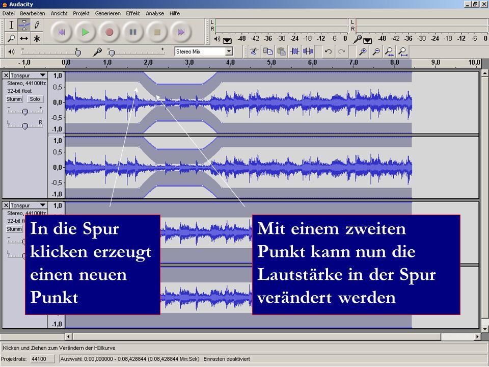 In die Spur klicken erzeugt einen neuen Punkt Mit einem zweiten Punkt kann nun die Lautstärke in der Spur verändert werden
