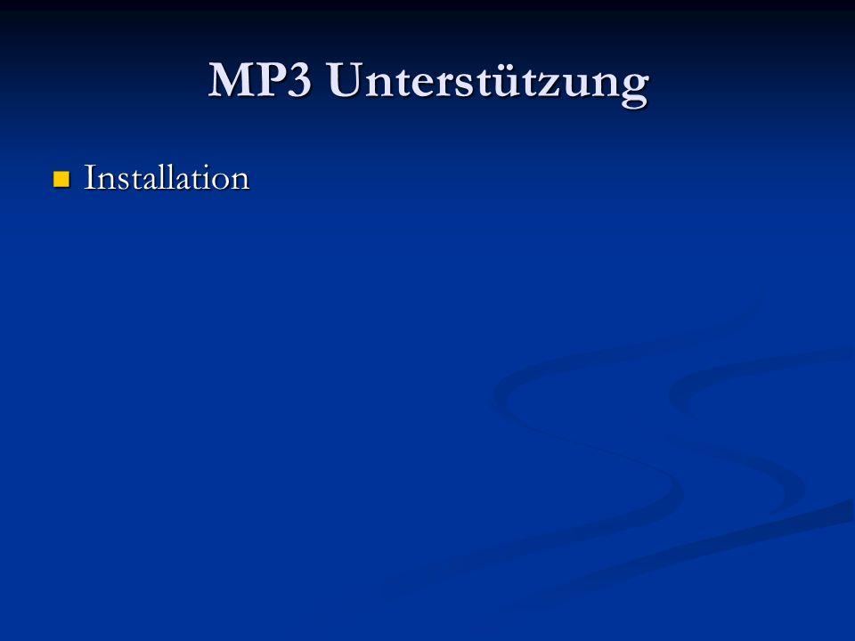 MP3 Unterstützung Installation Installation