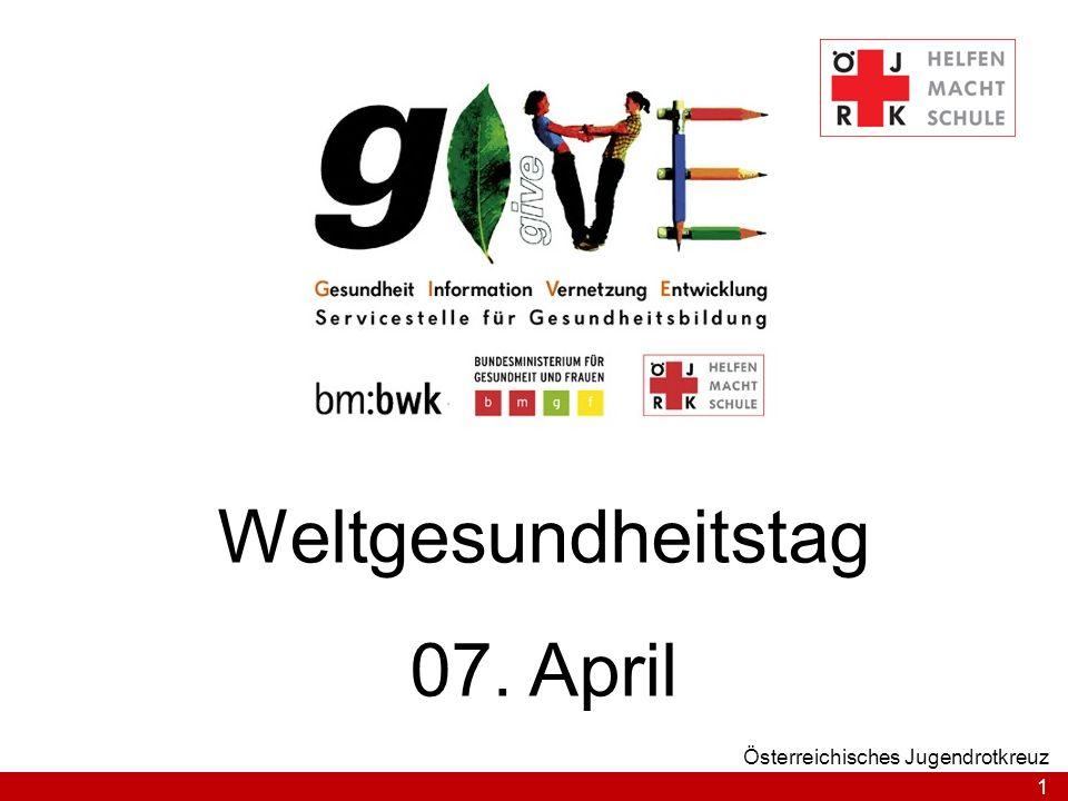 2 Österreichisches Jugendrotkreuz Der Weltgesundheitstag … … ist der Gründungstag der WHO (Weltgesundheitsorganisation), welche am 07.