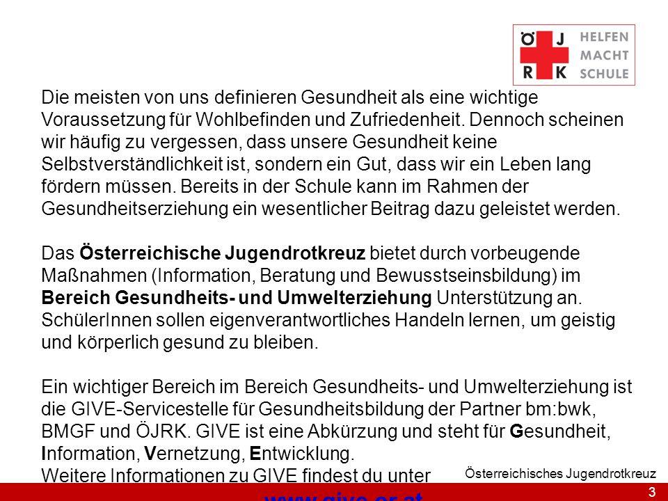 3 Österreichisches Jugendrotkreuz Die meisten von uns definieren Gesundheit als eine wichtige Voraussetzung für Wohlbefinden und Zufriedenheit.