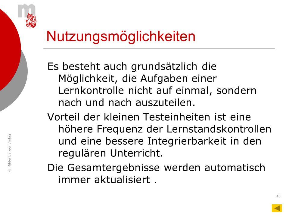 © Mildenberger Verlag 48 Nutzungsmöglichkeiten Es besteht auch grundsätzlich die Möglichkeit, die Aufgaben einer Lernkontrolle nicht auf einmal, sonde