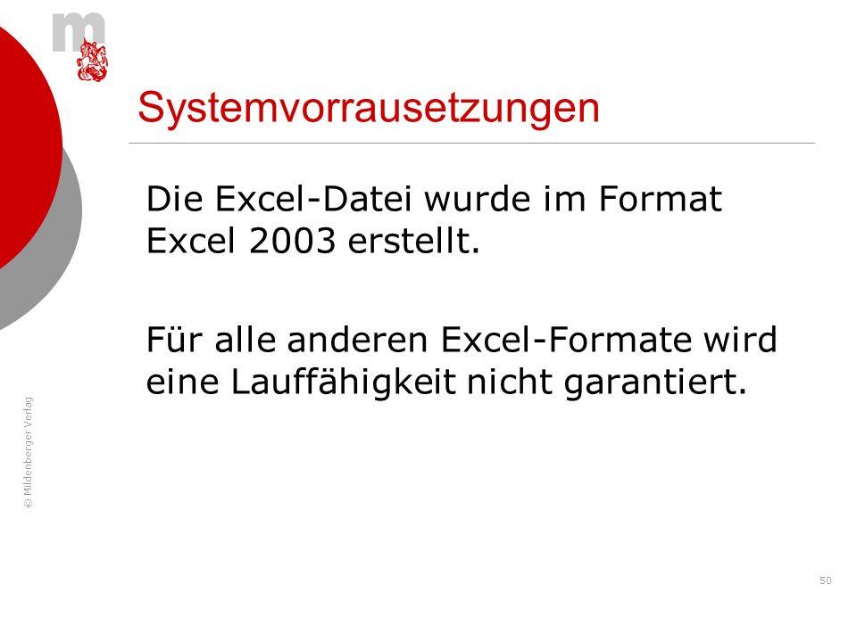 © Mildenberger Verlag 50 Die Excel-Datei wurde im Format Excel 2003 erstellt. Für alle anderen Excel-Formate wird eine Lauffähigkeit nicht garantiert.