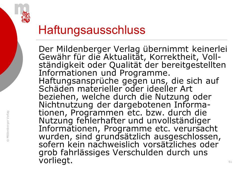 © Mildenberger Verlag 51 Der Mildenberger Verlag übernimmt keinerlei Gewähr für die Aktualität, Korrektheit, Voll- ständigkeit oder Qualität der berei