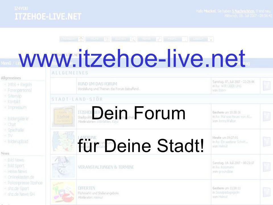 www.itzehoe-live.net Dein Forum für Deine Stadt!