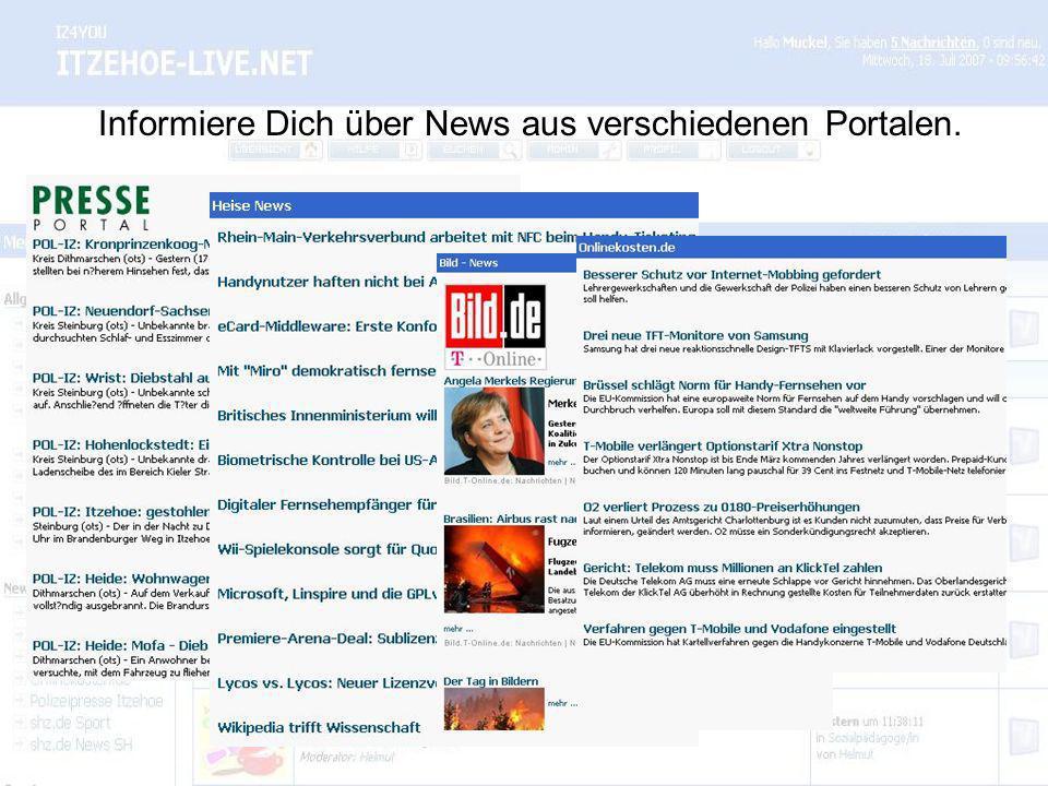 Informiere Dich über News aus verschiedenen Portalen.