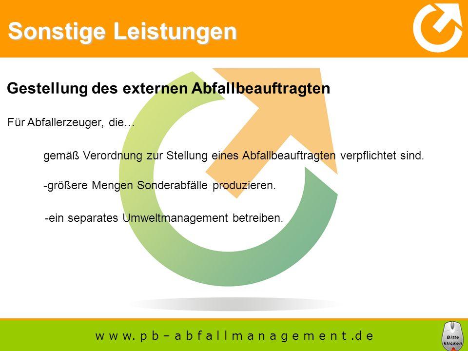 Sonstige Leistungen Gestellung des externen Abfallbeauftragten Für Abfallerzeuger, die… -größere Mengen Sonderabfälle produzieren.