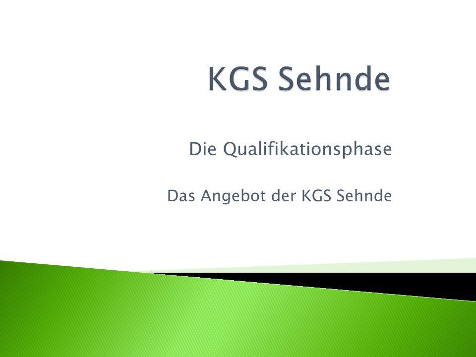 Die Qualifikationsphase Das Angebot der KGS Sehnde