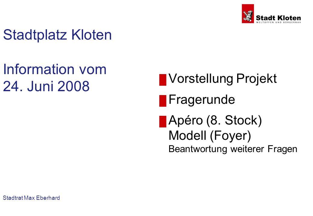 Stadtrat Max Eberhard Stadtplatz Kloten Information vom 24.