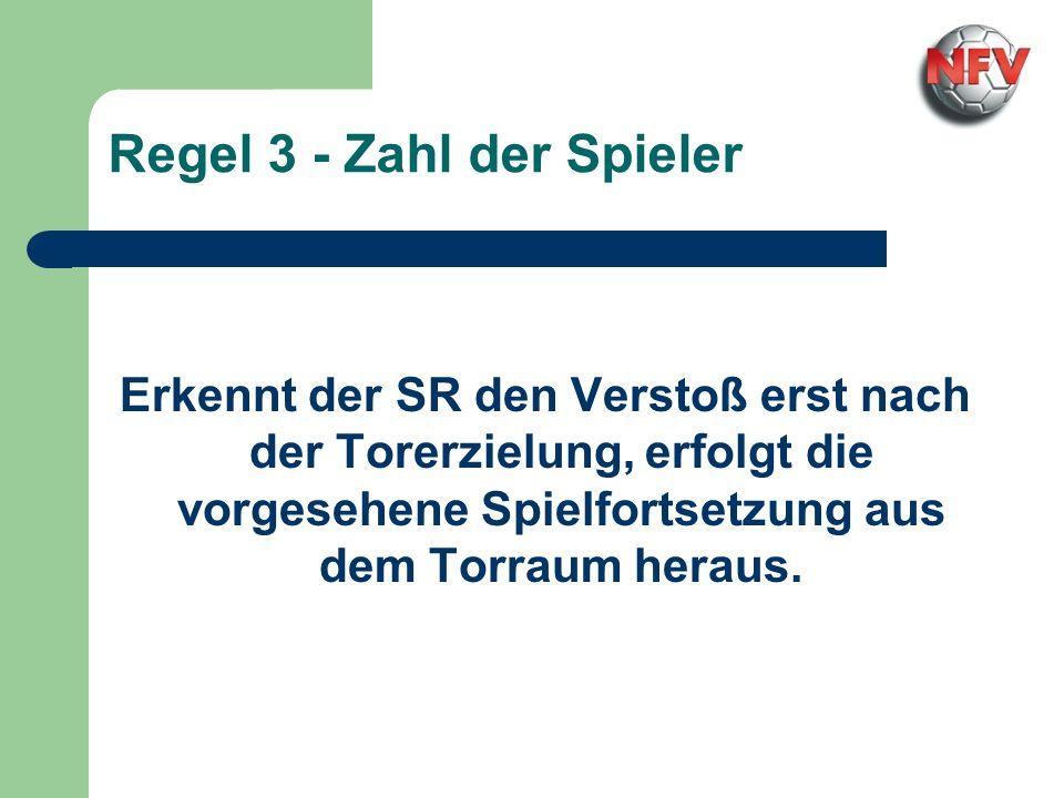 Regel 3 - Zahl der Spieler Spielfortsetzungen bei Nichtanerkennung eines Tores Eingriff durch Drittperson - SR Ball, wo Ball bei Spielunterbrechung Ei
