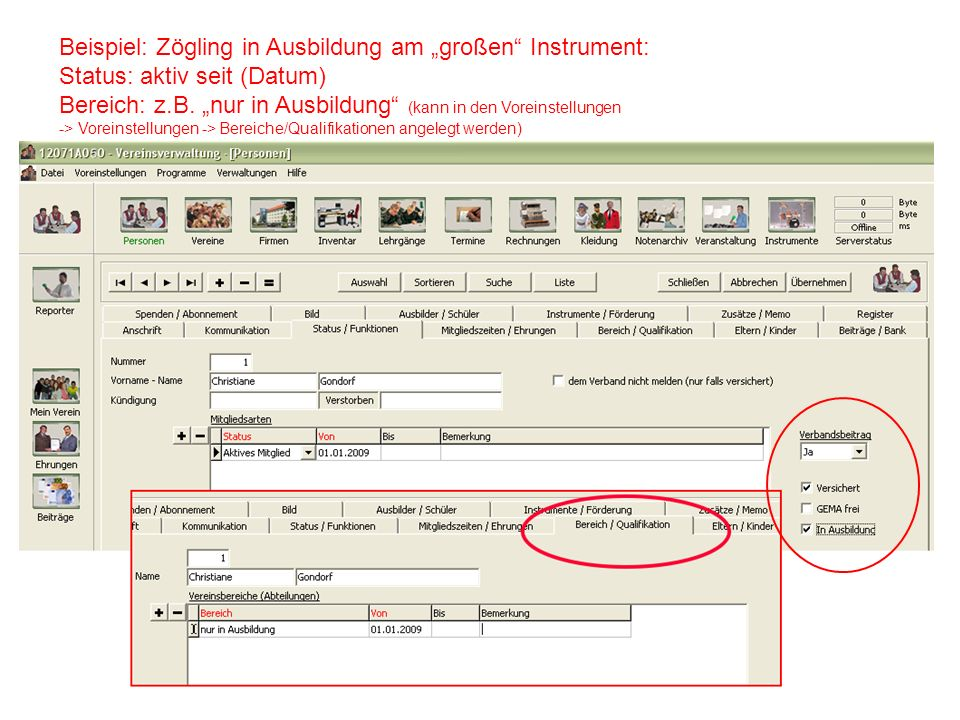 Beispiel: Zögling in Ausbildung am großen Instrument: Status: aktiv seit (Datum) Bereich: z.B. nur in Ausbildung (kann in den Voreinstellungen -> Vore
