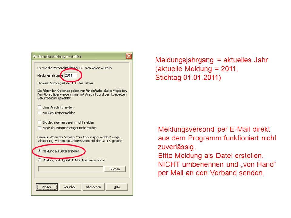 Meldungsjahrgang = aktuelles Jahr (aktuelle Meldung = 2011, Stichtag 01.01.2011) Meldungsversand per E-Mail direkt aus dem Programm funktioniert nicht