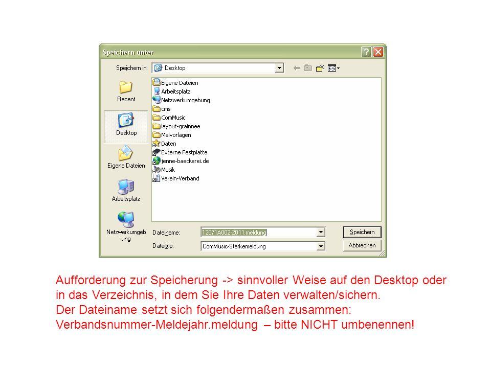 Aufforderung zur Speicherung -> sinnvoller Weise auf den Desktop oder in das Verzeichnis, in dem Sie Ihre Daten verwalten/sichern. Der Dateiname setzt
