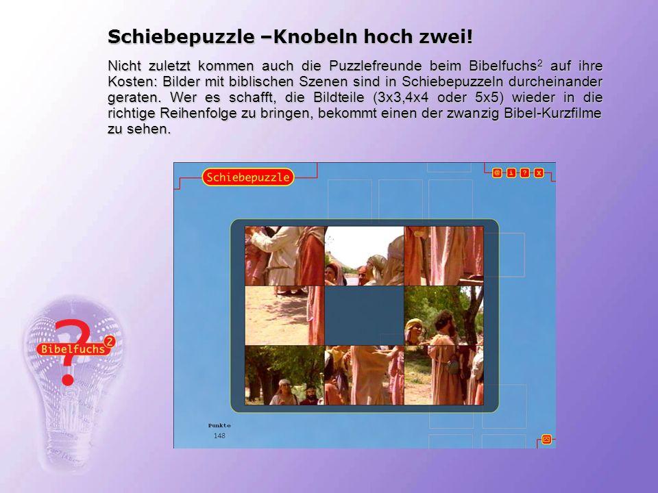 Schiebepuzzle –Knobeln hoch zwei! Nicht zuletzt kommen auch die Puzzlefreunde beim Bibelfuchs 2 auf ihre Kosten: Bilder mit biblischen Szenen sind in
