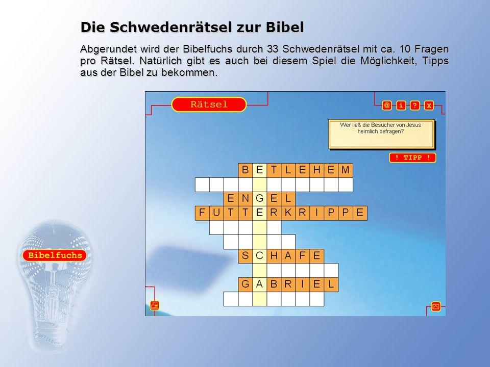 Bibelfuchs – das ist Rätselspaß rund um die Bibel Systemvoraussetzungen PC ab Pentium II PC ab Pentium II Windows 95, 98, ME, NT, 2000, XP Windows 95, 98, ME, NT, 2000, XP mind.