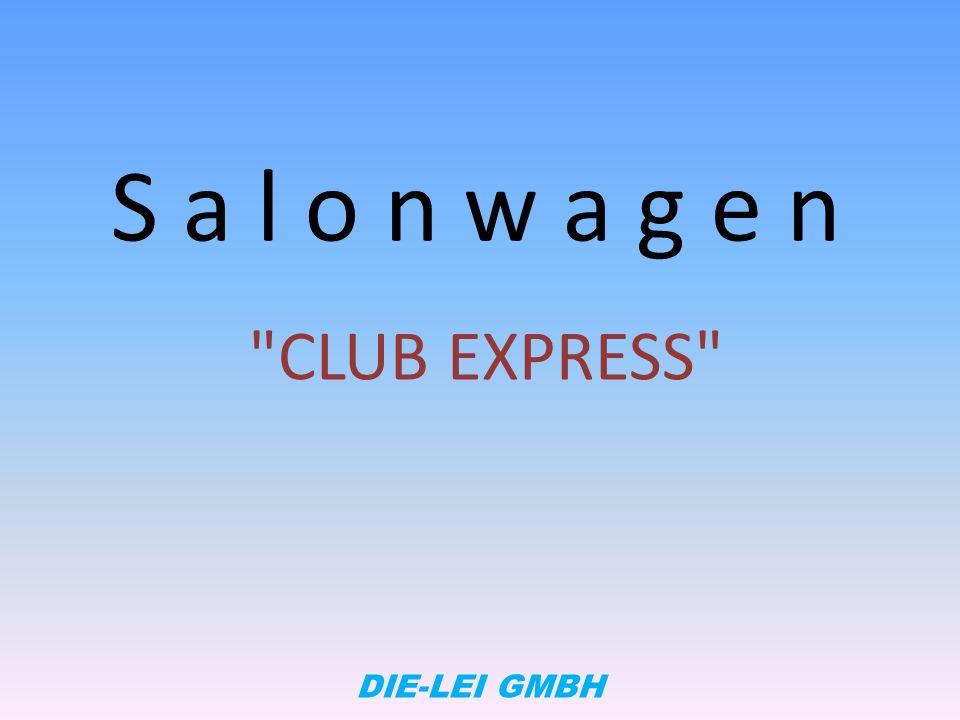 S a l o n w a g e n CLUB EXPRESS DIE-LEI GMBH
