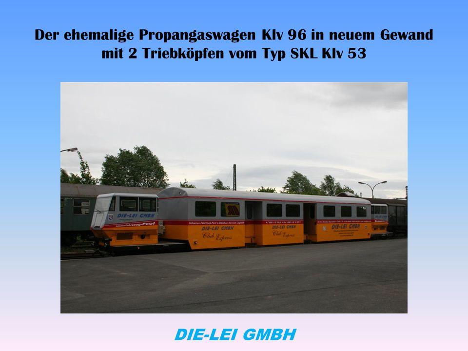 Der ehemalige Propangaswagen Klv 96 in neuem Gewand mit 2 Triebköpfen vom Typ SKL Klv 53 DIE-LEI GMBH