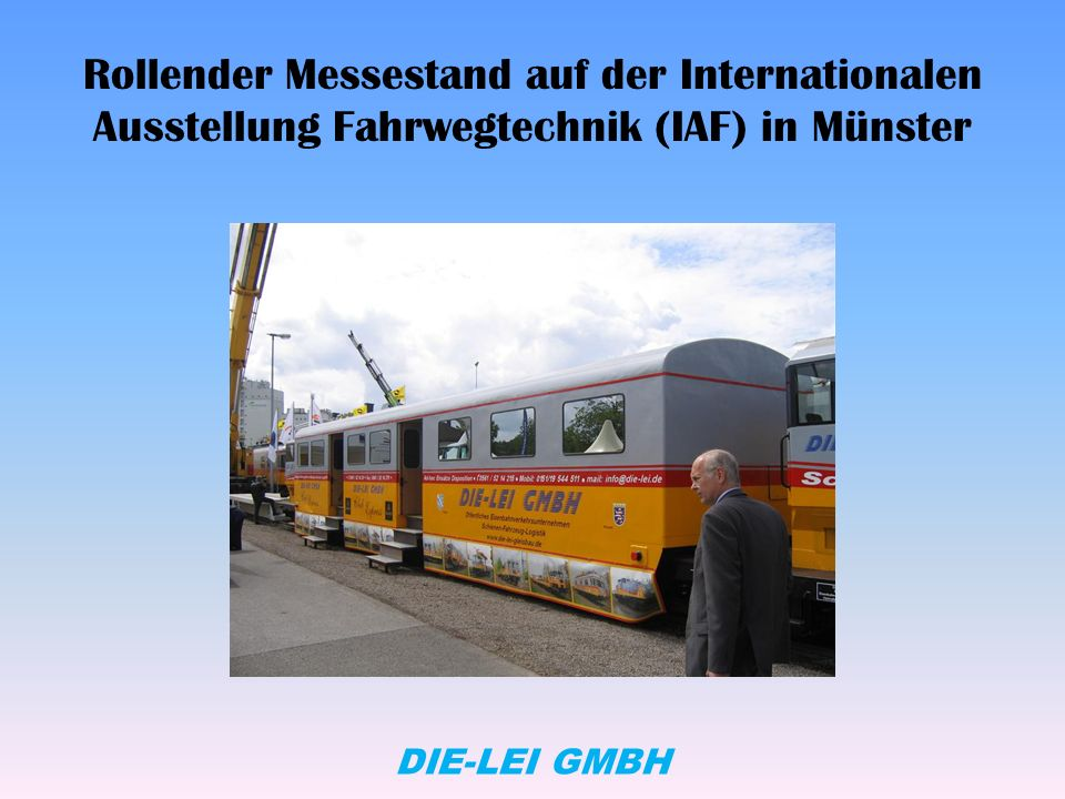 Rollender Messestand auf der Internationalen Ausstellung Fahrwegtechnik (IAF) in Münster DIE-LEI GMBH
