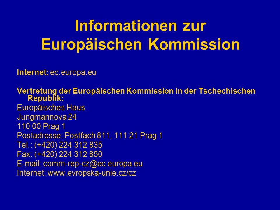 Informationen zur Europäischen Kommission Internet: ec.europa.eu Vertretung der Europäischen Kommission in der Tschechischen Republik: Europäisches Ha