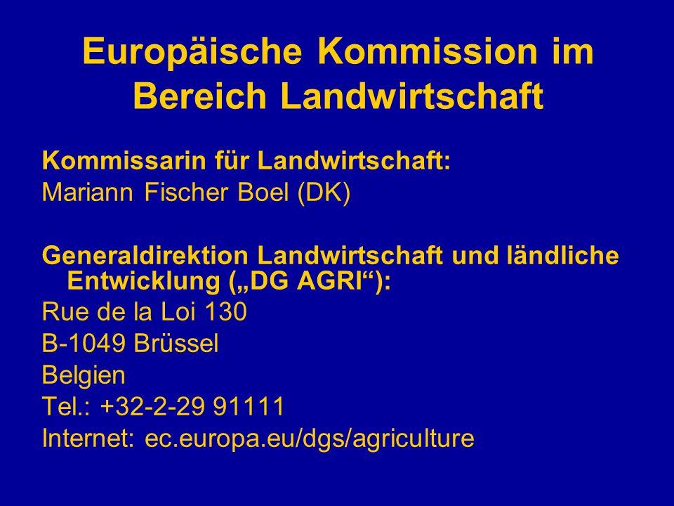 Europäische Kommission im Bereich Landwirtschaft Kommissarin für Landwirtschaft: Mariann Fischer Boel (DK) Generaldirektion Landwirtschaft und ländlic