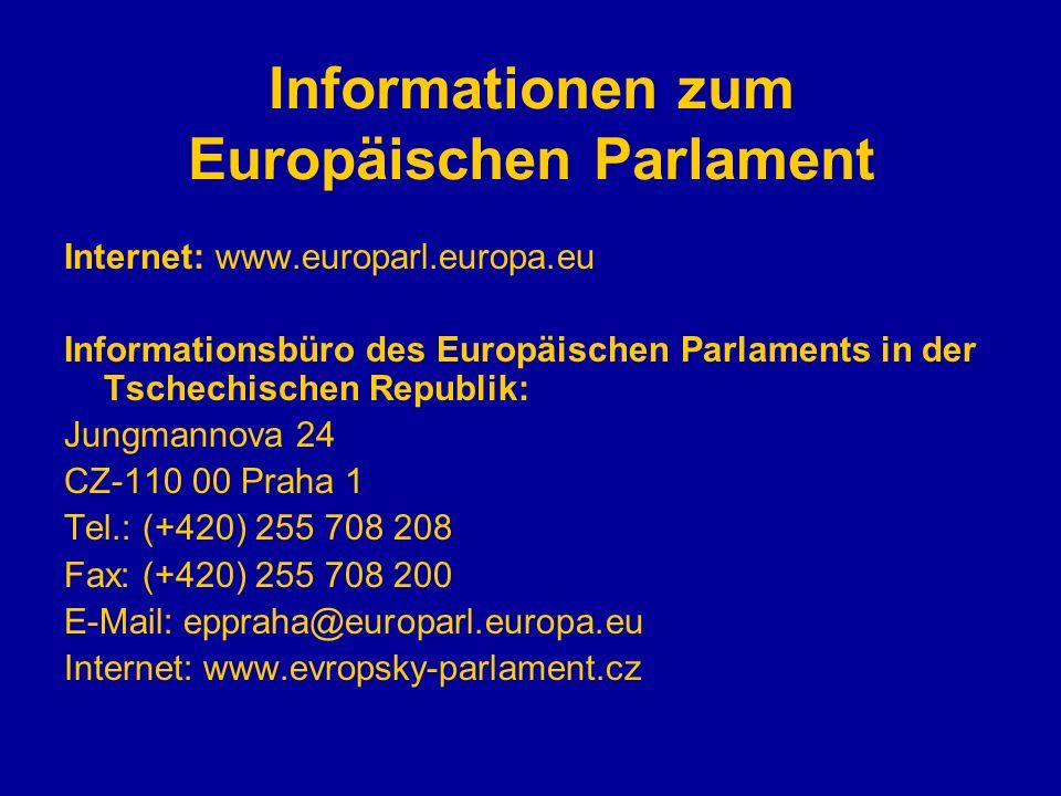 Informationen zum Europäischen Parlament Internet: www.europarl.europa.eu Informationsbüro des Europäischen Parlaments in der Tschechischen Republik: