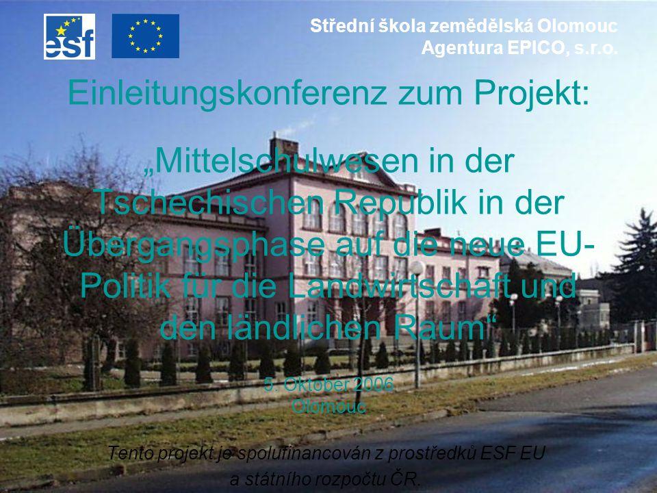 Einleitungskonferenz zum Projekt: Mittelschulwesen in der Tschechischen Republik in der Übergangsphase auf die neue EU- Politik für die Landwirtschaft
