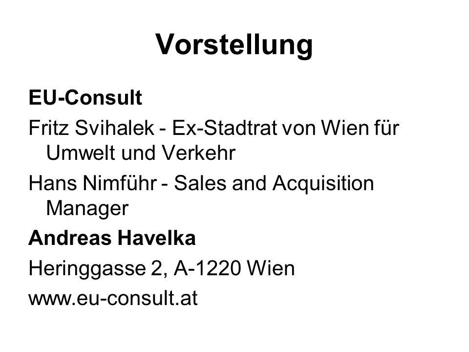 Vorstellung EU-Consult Fritz Svihalek - Ex-Stadtrat von Wien für Umwelt und Verkehr Hans Nimführ - Sales and Acquisition Manager Andreas Havelka Herin