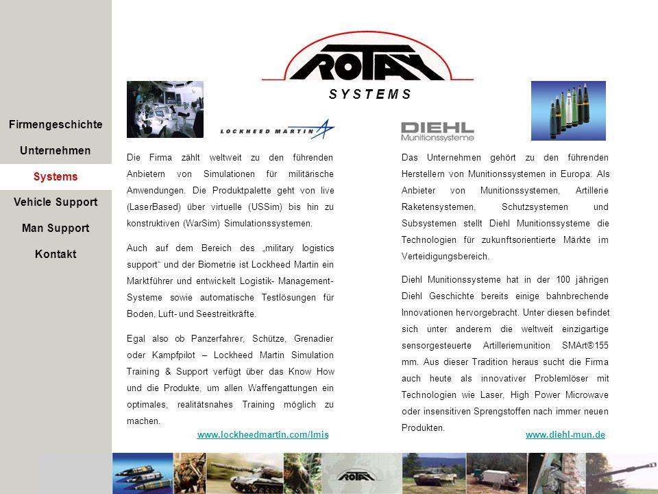 Firmengeschichte Unternehmen S Y S T E M S Die Firma zählt weltweit zu den führenden Anbietern von Simulationen für militärische Anwendungen. Die Prod
