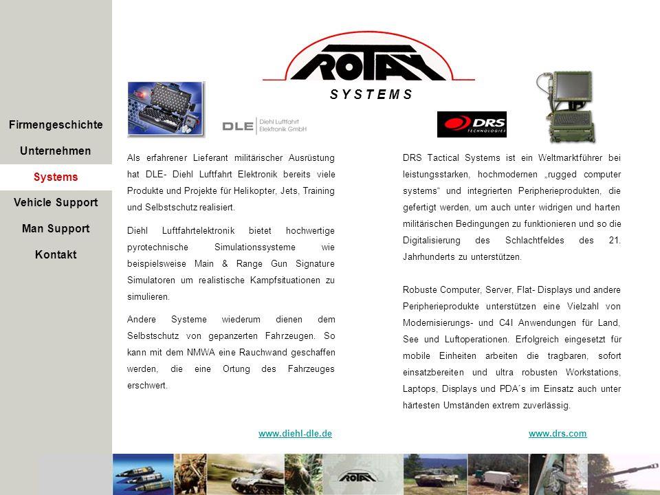 Firmengeschichte Unternehmen Systems S Y S T E M S Als erfahrener Lieferant militärischer Ausrüstung hat DLE- Diehl Luftfahrt Elektronik bereits viele