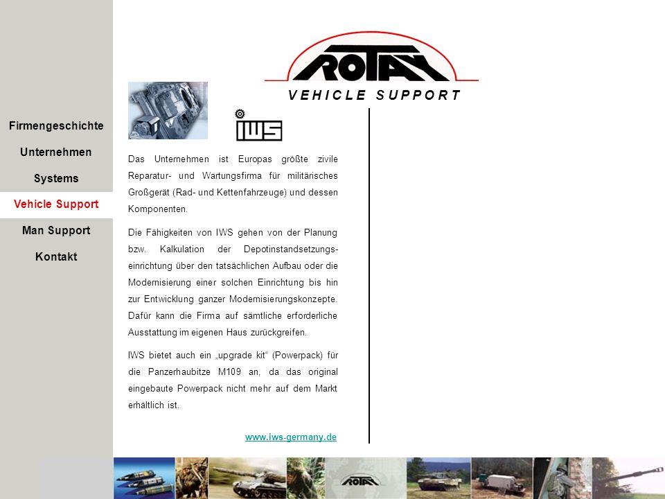 Firmengeschichte Unternehmen Systems Vehicle Support V E H I C L E S U P P O R T Das Unternehmen ist Europas größte zivile Reparatur- und Wartungsfirm