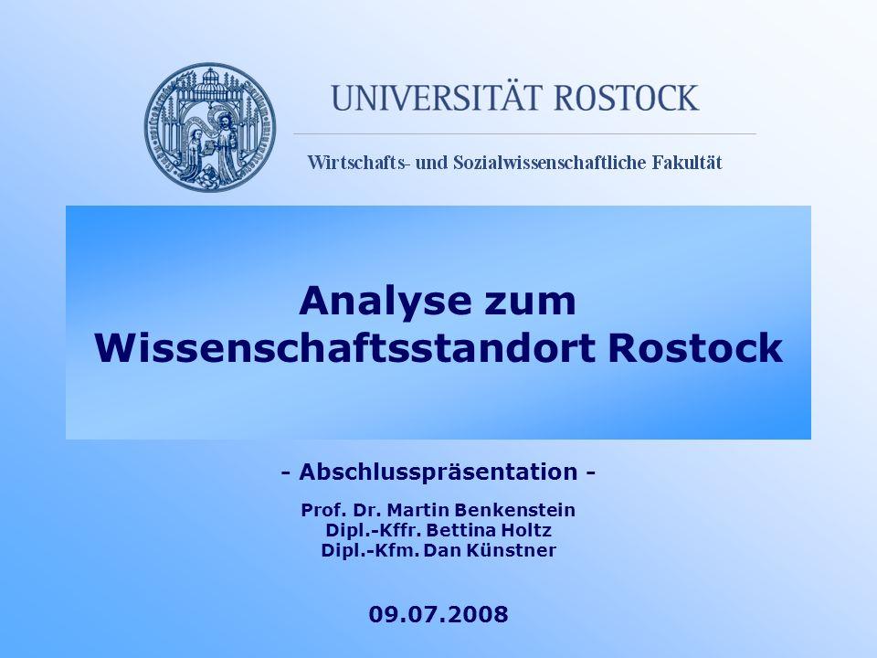- Abschlusspräsentation - Prof. Dr. Martin Benkenstein Dipl.-Kffr. Bettina Holtz Dipl.-Kfm. Dan Künstner 09.07.2008 Analyse zum Wissenschaftsstandort