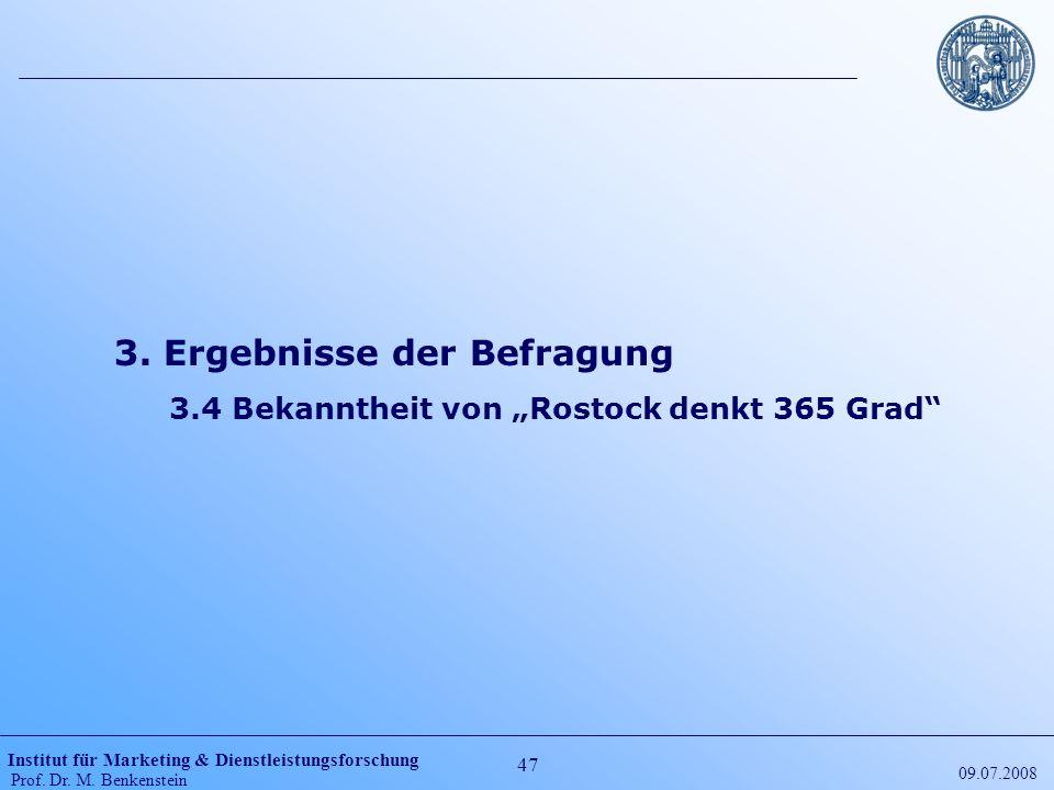 Institut für Marketing & Dienstleistungsforschung Prof. Dr. M. Benkenstein 47 09.07.2008 3. Ergebnisse der Befragung 3.4 Bekanntheit von Rostock denkt