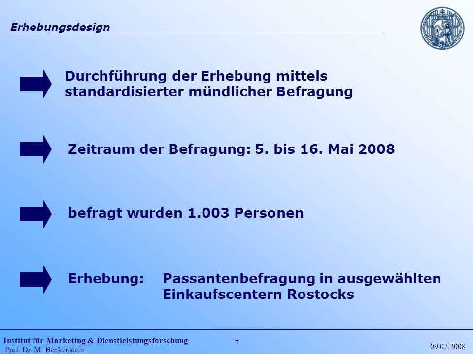 Institut für Marketing & Dienstleistungsforschung Prof. Dr. M. Benkenstein 7 09.07.2008 Erhebungsdesign Durchführung der Erhebung mittels standardisie