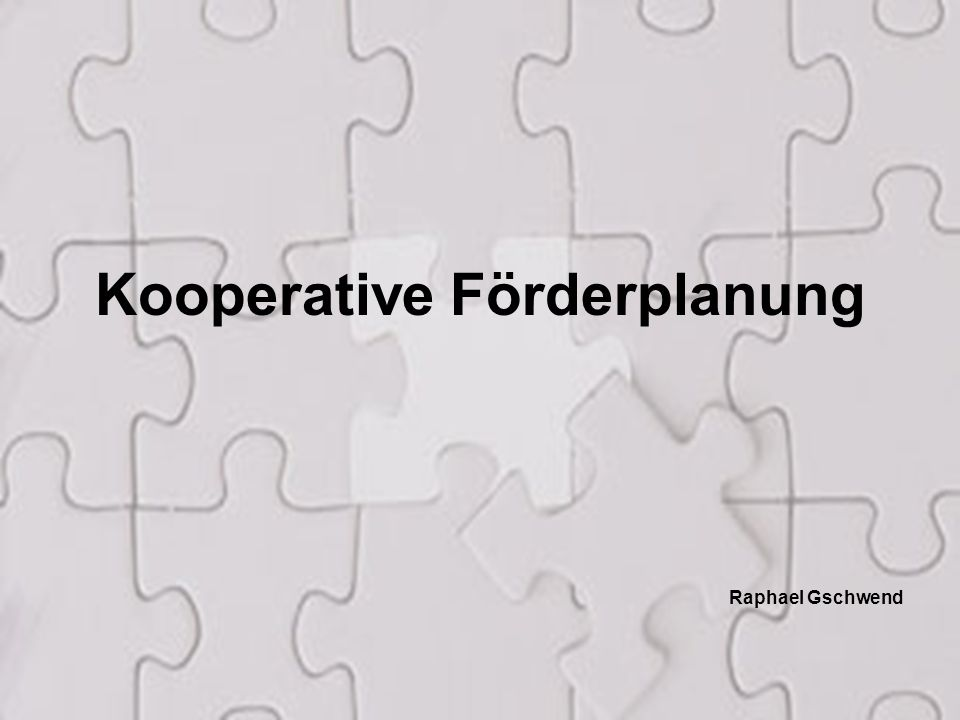 1 Kooperative Förderplanung Raphael Gschwend