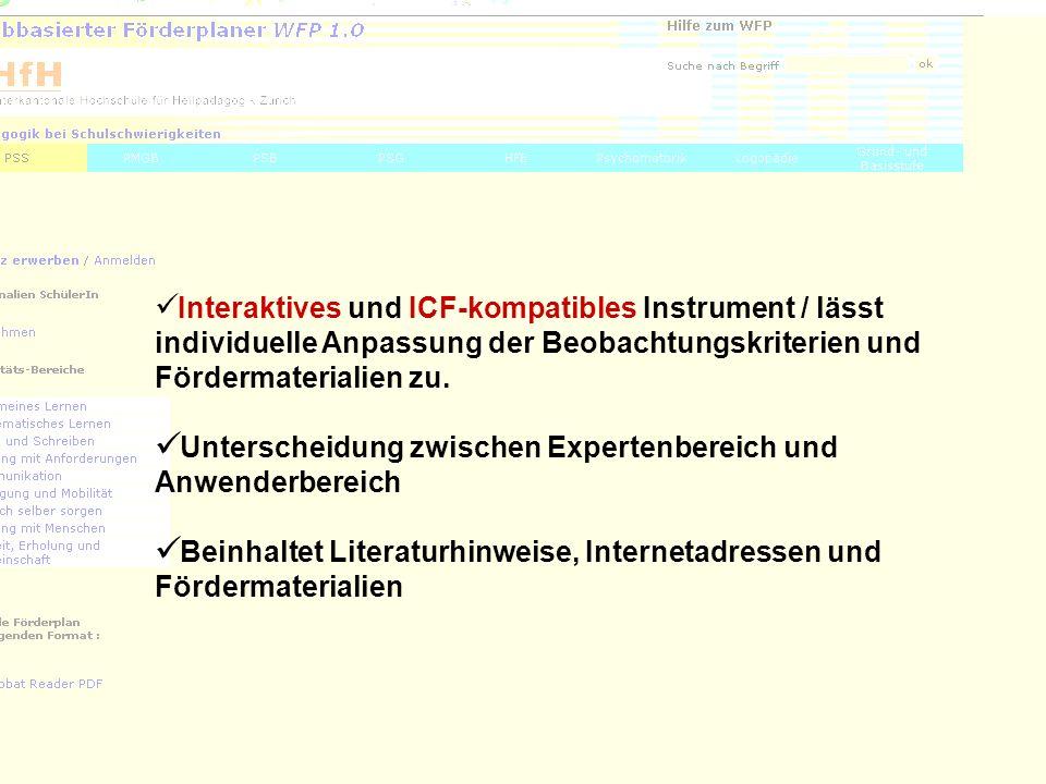 3 Interaktives und ICF-kompatibles Instrument / lässt individuelle Anpassung der Beobachtungskriterien und Fördermaterialien zu. Unterscheidung zwisch