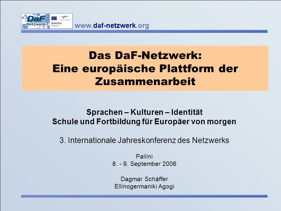 www.daf-netzwerk.org 32 Dagmar Schäffer dks@ellinogermaniki.gr Interne Evaluation Beschäftigt sich mit allen Aspekten der Qualität in den Netzwerkaktivitäten.