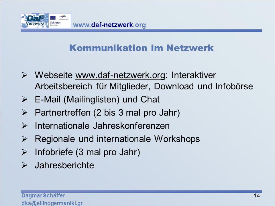 www.daf-netzwerk.org 14 Dagmar Schäffer dks@ellinogermaniki.gr Kommunikation im Netzwerk Webseite www.daf-netzwerk.org: Interaktiver Arbeitsbereich fü