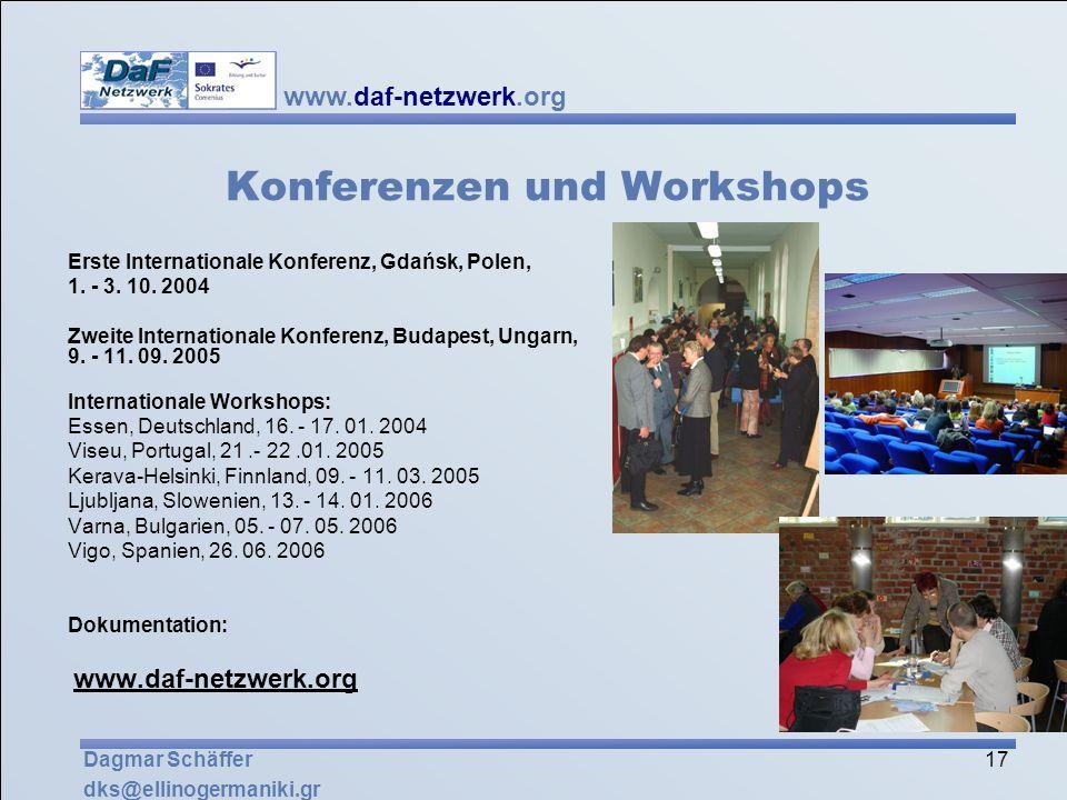 www.daf-netzwerk.org 17 Dagmar Schäffer dks@ellinogermaniki.gr Konferenzen und Workshops Erste Internationale Konferenz, Gdańsk, Polen, 1. - 3. 10. 20