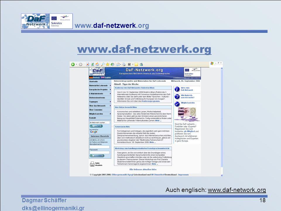 18 Dagmar Schäffer dks@ellinogermaniki.gr www.daf-netzwerk.org Auch englisch: www.daf-network.org