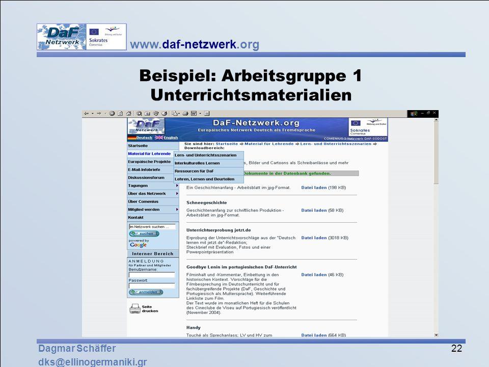 www.daf-netzwerk.org 22 Dagmar Schäffer dks@ellinogermaniki.gr Beispiel: Arbeitsgruppe 1 Unterrichtsmaterialien
