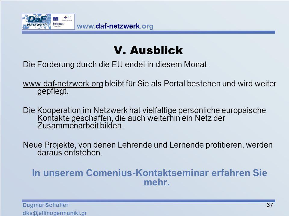 www.daf-netzwerk.org 37 Dagmar Schäffer dks@ellinogermaniki.gr V. Ausblick Die Förderung durch die EU endet in diesem Monat. www.daf-netzwerk.org blei